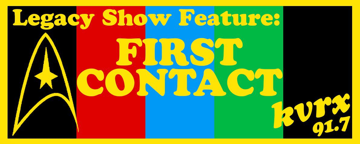 Legacy Show Feature: First Contact