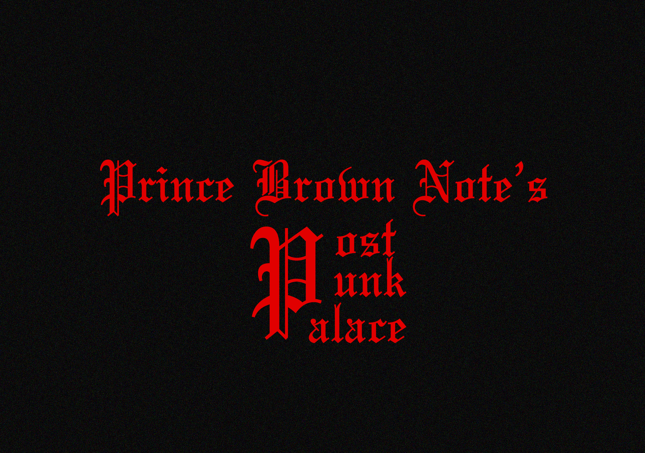PRINCE BROWN NOTE'S POST-PUNK PALACE banner
