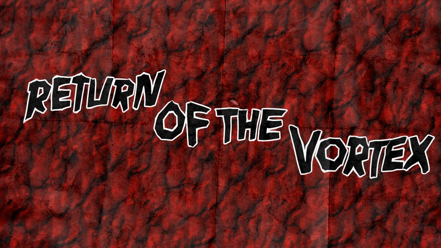 Return of the Vortex banner